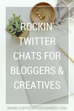 Rockin' Twitter Chats For Bloggers & Creatives | Coffee With Summer