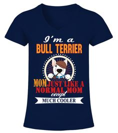 "# I'm A Bull Terrier Mom Cooler .  HOW TO ORDER:1. Select the style and color you want2. Click ""Buy it now""3. Select size and quantity4. Enter shipping and billing information5. Done! Simple as that!TIPS: Buy 2 or more to save shipping cost!This is printable if you purchase only one piece. so don't worry, you will get yours.Guaranteed safe and secure checkout via: Paypal 