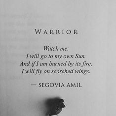 """""""I will go to my own Sun"""" -Segovia Amil Poem Quotes, Words Quotes, Wise Words, Life Quotes, Sayings, Qoutes, Pretty Words, Beautiful Words, Segovia Amil"""
