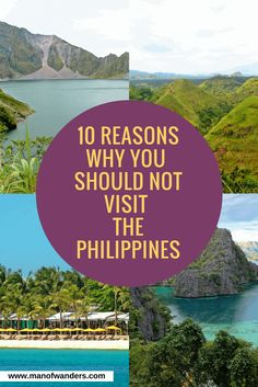 10 Reasons Why You Should Not Visit The Philippines
