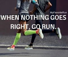 When nothing goes right, go run!