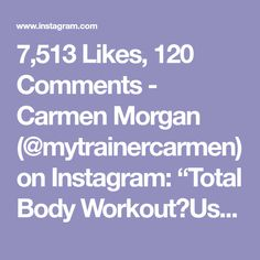 """7,513 Likes, 120 Comments - Carmen Morgan (@mytrainercarmen) on Instagram: """"Total Body Workout💥Using a 25lb weight plate, I get my plates from @getrxd 👍🏽 You could also use a…"""""""