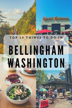 My Ideal Day in Bellingham - Top 10 Things To Do - Bellingham Whatcom County Tourism Lynden Washington, Blaine Washington, Bellingham Washington, Bremerton Washington, Western Washington University, Washington State, Washington Things To Do, North Cascades National Park, Pacific Northwest
