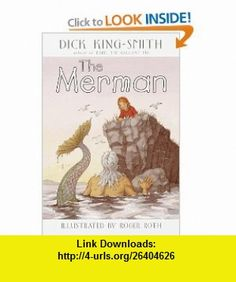 The Merman (9780440417187) Dick King-Smith, Fox Busters Ltd, Roger Roth , ISBN-10: 044041718X  , ISBN-13: 978-0440417187 ,  , tutorials , pdf , ebook , torrent , downloads , rapidshare , filesonic , hotfile , megaupload , fileserve
