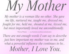 Titles / Poems / Phrases: My Mother is a women like no other; mom; mother's day