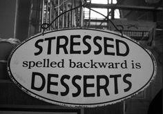 desserts vs stressed