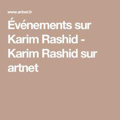 Événements sur Karim Rashid - Karim Rashid sur artnet