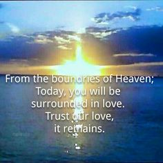 Heaven's blessings. Love remains. Trust it
