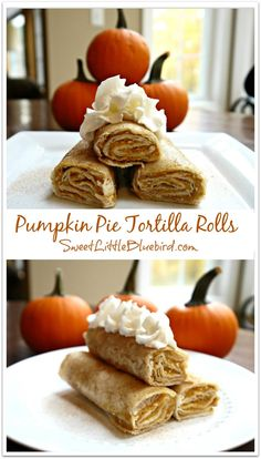 Tried & True Tuesday ~ Pumpkin Pie Tortilla Rolls - Sweet Little Bluebird Köstliche Desserts, Delicious Desserts, Dessert Recipes, Yummy Food, Plated Desserts, Dinner Recipes, Pumpkin Recipes, Fall Recipes, Holiday Recipes
