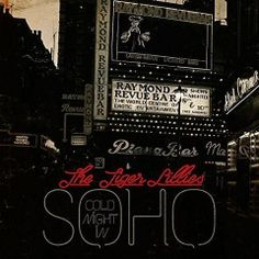 The Tiger Lillies – Cold Night In Soho (2017)  Artist:  The Tiger Lillies    Album:  Cold Night In Soho    Released:  2017    Style: Avant-Garde   Format: MP3 320Kbps   Size: 135 Mb            Tracklist:  01 – Salvation Army  02 – You Wouldn't Know  03 – The First Day  04 – Dance Floor  05 – Just Another Day  06 – Heroin  07 – Ticking of the Hours  08 – Go  09 – Let's Drink  10 – Screwed Blues  11 – Funeral Song  12 – In the Winter  13 – Soho Clipper Blues  14 – Pierrot Clown  15 – F..