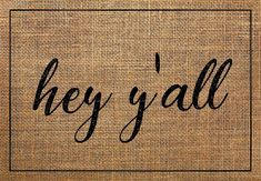 Hey Yall Burlap Welcome Mat Front Door Mats, Front Porch, Welcome Mats, The Ranch, You Funny, Textile Prints, Farmhouse Style, Fall Decor, Burlap