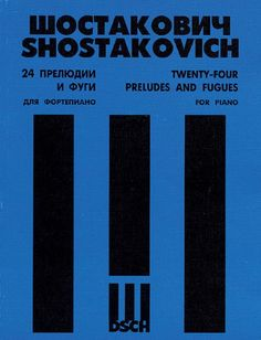 24 Preludes and Fugues for Piano, Op. 87 (DSCH) by Dmitri Shostakovich