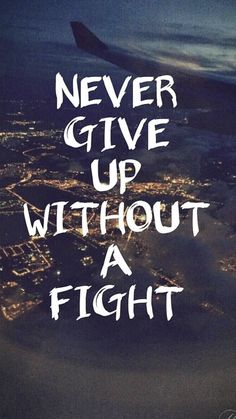 life quotes & We choose the most beautiful Never give up without a fight for you.Never give up without a fight most beautiful quotes ideas Inspirational Quotes Wallpapers, Short Inspirational Quotes, Inspiring Quotes About Life, Motivational Sayings, Inspirational Phone Wallpaper, Inspirational Quotes For Students, Motivational Quotes Wallpaper, Motivating Quotes, Cute Quotes