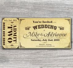 cute ticket style wedding invitations.  I like this idea, its kinda old timey and fun in a way!