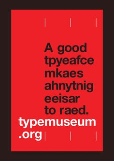 """A good tpyeafce mkaes ahnytnig eeisar to raed"" Type Poster in Helvetica 