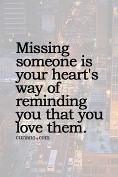 Missing someone is your heart's way of reminding you that you love them. I miss you so much. I worried about your neck and not being able to talk to you to see how you are feeling is killing me. I miss you so much Baby Girl it hurts. I love you darlin Life Quotes Love, Quotes To Live By, Me Quotes, Hurt Quotes, Silly Quotes, Loss Quotes, Couple Quotes, Famous Quotes, Intj