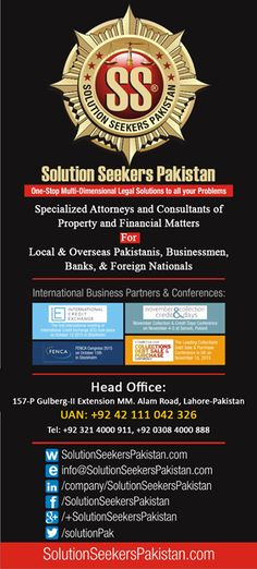 Specialized Attorneys and Consultants of Property and Financial Matters For Local & Overseas Pakistanis, Businessmen, Banks, & Foreign Nationals.  For Queries:  Tel: +92 321 4000911, +92 308 4000888 UAN: +92 42 111 042 326  info@solutionseekerspakistan.com http://solutionseekerspakistan.com/ #USA #Dubai #MyDubai #UAE #UK #London #Pakistan