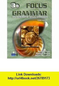 Focus on Grammar 3 An Integrated Skills Approach, Third Edition Marjorie Fuchs, Margaret Bonner,… Library Books, Get In Shape, Integrity, Textbook, Grammar, This Book, Student, Pdf, Tutorials
