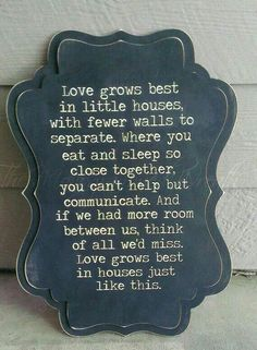 ♡Love grows best in little houses♡