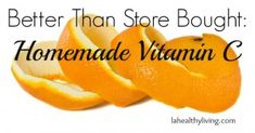 Better Than Store Bought: Homemade Vitamin C