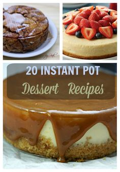 Amazing list of 20 Instant Pot Pressure Cooker Dessert recipes! Cheesecake, cakes, pies, pudding, applesauce, fudge brownies, creme caramel flan & more!