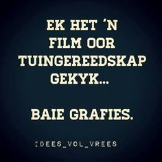Grafies I Smile, Your Smile, Afrikaanse Quotes, Laugh At Yourself, Set You Free, Laugh Out Loud, Sarcasm, Laughter, Jokes