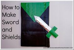 How to Make Swords and Shields - Weird Unsocialized Homeschoolers