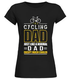 Im A Cycling Dad Just Like A Normal Dad T Shirt Cycling T-shirt