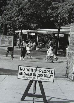 """No White People Allowed in Zoo Today"" - Photo of historical sign depicting racial rules in America. #segregation #black_history #vintagephoto"