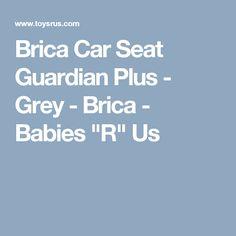 "Brica Car Seat Guardian Plus - Grey - Brica - Babies ""R"" Us"