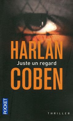 JUSTE UN REGARD - Harlan COBEN