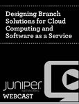 """""""Designing Branch Solutions for Cloud Computing and Software as a Service""""  In this on-demand webcast, you'll learn how to build distributed enterprise solutions that lower risks, cut costs and enhance the user experience.  Strategic minded companies are taking advantage of the cost benefits cloud computing can provide. While benefits such as centralized applications or software-as-a-service initiatives are very compelling..."""