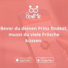 Bevor du deinen Prinz findest, musst du viele Frösche küssen. SoulMe die Freundschaftsapp - Freundschaftsquote - Freundschaft Zitat SoulMe - Freundschaft Zitat - Freundschaft Quote - Friendship - Freundschaft - Love - Liebe - seelenverwandt - Charakter App - neue Freunde Finden - Zitat - Quote - funny