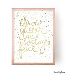 Image of Throw Glitter in Today's Face - Letterpress and Gold Glitter