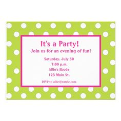 Lime Green and Pink Polka Dot Invitations ...versatile for any kind of party or announcement. www.gem-ann.com (Zazzle store)