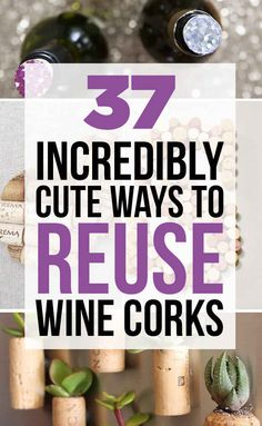 37 Insanely Creative Things To Do With Popped Corks - I only like a few of these...