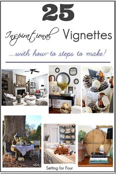 Have trouble creating beautiful vignettes in your home? Here are 25 Inspirational Vignettes with all the how-to steps to DIY yourself! ~Setting for Four