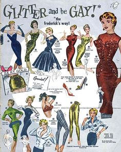 Great Motto -- Glitter and be gay.Vintage Frederick's of Hollywood ad. I especially love the neckline on the blue dress in the center. I want a dress/top like that! Retro Ads, Vintage Advertisements, Vintage Ads, Vintage Dresses, Vintage Outfits, 1940s Outfits, Retro Advertising, Vintage Comics, Vintage Clothing