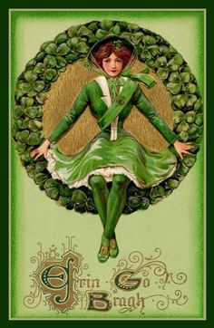 Vintage St. Patrick's Day ~ The meaning of Erin Go Bragh derives from a Gaelic saying to pledge allegiance to Ireland.