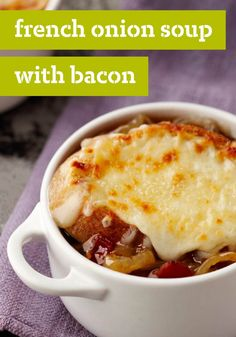 French Onion Soup with Bacon — Onions are sautéed until golden brown in this delicious version of classic French onion soup. We added some bacon to make this appetizer even tastier.
