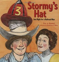 Stormy's Hat: Just Right for a Railroad Man by Eric A. Ki.