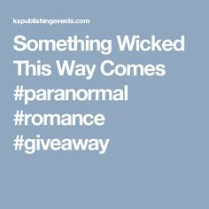 Something Wicked This Way Comes #paranormal #romance #giveaway