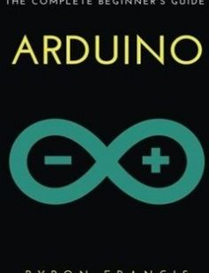 Arduino : The Complete Beginner's Guide free download by Byron Francis ISBN: 9781540670168 with BooksBob. Fast and free eBooks download.  The post Arduino : The Complete Beginner's Guide Free Download appeared first on Booksbob.com.