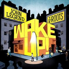 John Legend & The Roots- Wake Up!