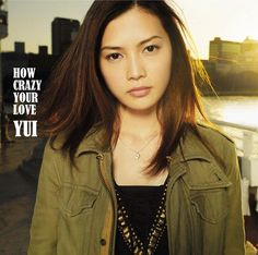 YUI - How Crazy Your Love