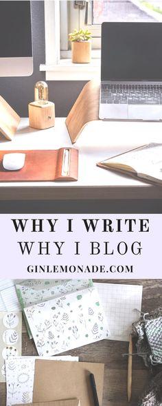 Why I write and why I blog