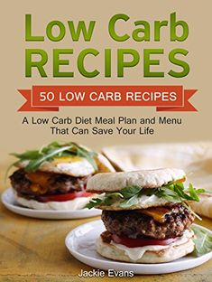Buy Low Carb Recipes: 50 Low Carb Recipes: A Low Carb Diet Meal Plan and Menu That Can Save Your Life by Jackie Evans and Read this Book on Kobo's Free Apps. Discover Kobo's Vast Collection of Ebooks and Audiobooks Today - Over 4 Million Titles! Healthy Family Meals, Healthy Dinner Recipes, Diet Recipes, Low Carb Meal Plan, Diet Meal Plans, Best Low Carb Recipes, Diet Food List, No Carb Diets, Meal Planning
