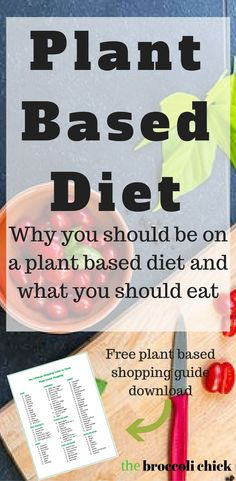 Why you should switch to a plant based diet, what foods to eat, and what foods to avoid.