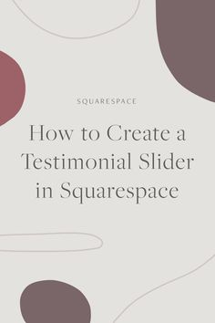 How to Create a Testimonial Slider in Squarespace | Squarespace Design, Squarespace Tips, Website Design, Website Design Tips, Web Design Inspiration, Squarespace Portfolio, Squarespace for Beginners, Squarespace How To, Brine, Business Website, Squarespace Hacks, #squarespace #webdesign #designer #squarespace #squarespacetutorial #squarespacetips