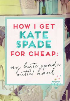 If you love Kate Spade as much as I do, you need to read how I get all my Kate Spade items for cheap!